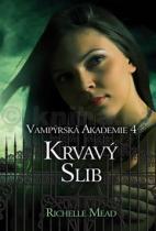 Richelle Mead: Vampýrská akademie 4 Krvavý slib