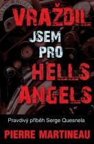 Pierre Martineau: Vraždil jsem pro Hells Angels