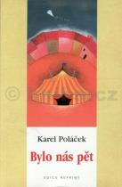 Karel Poláček: Bylo nás pět