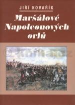 Jiří Kovařík: Maršálové Napoleonových orlů