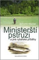Bohumír Machát: Ministerští pstruzi