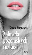 Sandra Wagnerová: Zahrada pozemských rozkoší