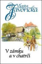 Vlasta Javořická: V zámku a v chatrči