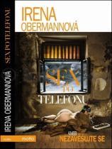 Irena Obermannová: Sex po telefonu aneb nezavěšujte se