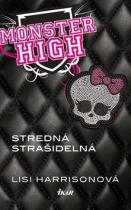 Lisi Harrisonová: Monster High Stredná strašidelná