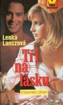 Lenka Lanczová: Tři na lásku