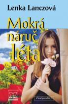 Lenka Lanczová: Mokrá náruč léta