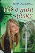 Petra Lázničková: Věř v mou lásku