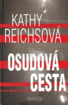 Kathy Reichs: Osudová cesta