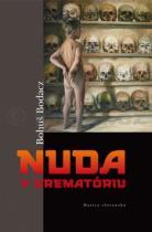 Bohuš Bodacz: Nuda v krematóriu