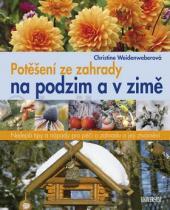 Christine Weidenweberová: Potěšení ze zahrady na podzim a v zimě