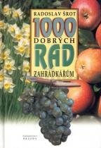 Radoslav Šrot: 1000 dobrých rad zahrádkářům