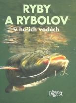 Readerƒs Digest výběr: Ryby a rybolov v našich vodách