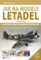Brett Green: Jak na modely letadel