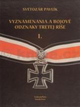Svetozár Pavlík: Vyznamenania a bojové odznaky Tretej ríše 1.