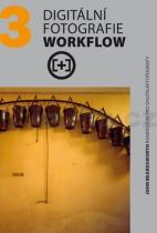 Michael Freeman: Digitální fotografie Workflow