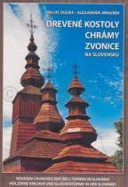 Miloš Dudáš: Drevené kostoly chrámy zvonice na Slovensku