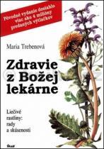 Maria Trebenová: Zdravie z Božej lekárne