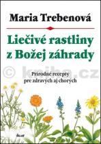 Maria Trebenová: Liečivé rastliny z Božej záhrady