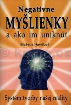 Blažena Havrilová: Negatívne myšlienky a ako im uniknúť