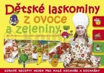 Pavla Šmikmátorová: Dětské laskominy z ovoce a zeleniny