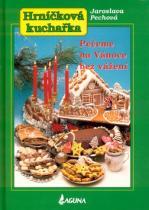 Jaroslava Pechová: Pečeme na vánoce