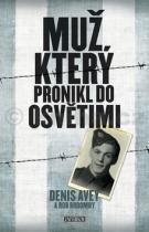 Denis Avey: Muž, který pronikl do Osvětimi