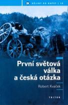 Kvaček: První světová válka a česká otázka