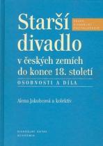 Alena Jakubcová: Starší divadlo v českých zemích do konce 18. století