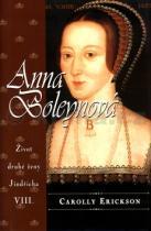 Carolly Erickson: Anna Boleynová