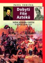 Pavel Vodička: Dobytí říše Aztéků