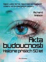 Richard Watson: Akta budoucnosti