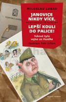 Miloslav Lubas: Janovice nikdy více, lepší kouli do palice!