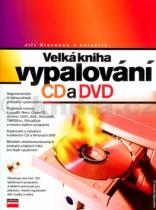 Jiří Hlavenka: Velká kniha vypalování CD a DVD + CD