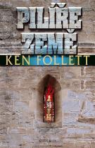 Ken Follett: Pilíře Země