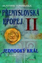 Vlastimil Vondruška: Přemyslovská epopej II.