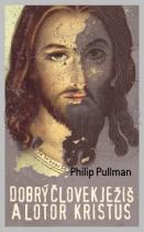 Philip Pullman: Dobrý človek Ježiš a lotor Kristus