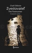 Chalíl Džibrán: Zvestovatel The Forerunner