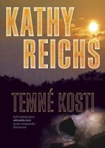 Kathy Reichs: Temné kosti