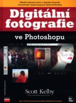 Kelby Scott: Digitální fotografie ve Photoshopu