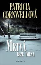 Patricia Cornwellová: Mrtvá beze jména