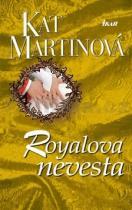 Kat Martinová: Royalova nevesta