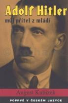 August Kubizek: Adolf Hitler můj přítel z mládí