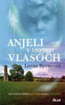 Lorna Byrneová: Anjeli v mojich vlasoch