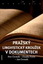 Petr Čermák: Pražský lingvistický kroužek v dokumentech