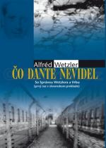 Alfréd Wetzler: Čo Dante nevidel