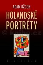Adam Bžoch: Holandské portréty