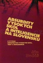 Absurdity vysokých škol a inteligencie na Slovensku