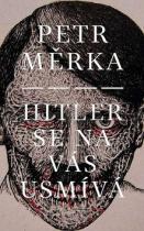 Petr Měrka: Hitler se na vás usmívá