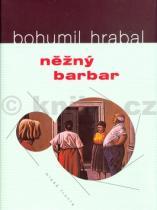 Bohumil Hrabal: Něžný barbar
